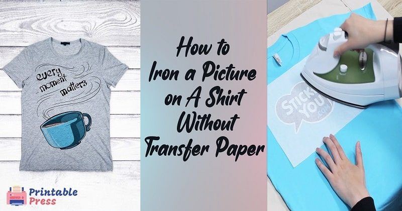 How to Iron a Picture on a Shirt Without Transfer Paper( Simple Tricks)