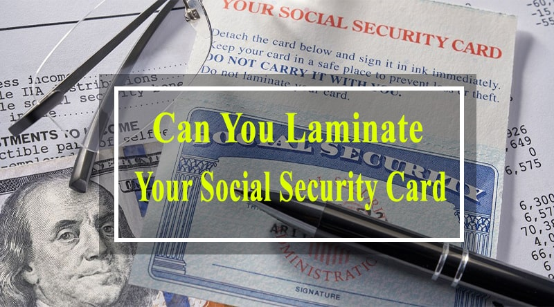 can-you-laminate-your-social-security-card