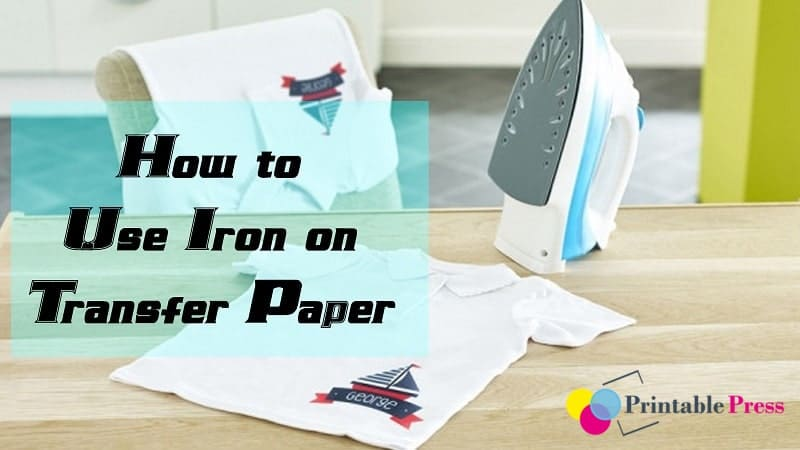 How to Use Iron on Transfer Paper