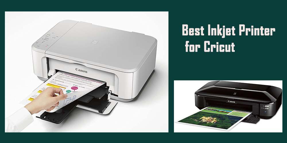 Best Inkjet Printer for Cricut