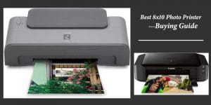 Buying Guide of 8x10 Photo Printer